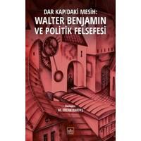 Walter Benjamin Ve Politik Felsefesi