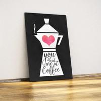 Javvuz You Had Me At Coffee - Dekoratif Duvar Plaka