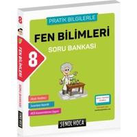 Şenol Hoca 8. Sınıf Fen Bilimleri Soru Bankası (Pratik Bilgilerle)