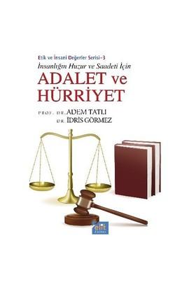 Etik Ve İnsani Değerler Serisi 3: Adalet Ve Hürriyet - İdris Görmez