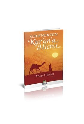 Gelenekten Kur'An'A Hicret-Adem Gemici