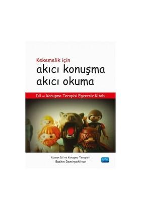 Kekemelik İçin Akıcı Konuşma Akıcı Okuma: Dil Ve Konuşma Terapisi Egzersiz Kitabı - Baskın Demirpehlivan