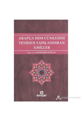 Arapça İsim Cümlesini Yeniden Yapılandıran Amiller-Candemir Doğan