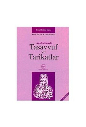 Anahatlarıyla Tasavvuf ve Tarikatlar - H. Kamil Yılmaz