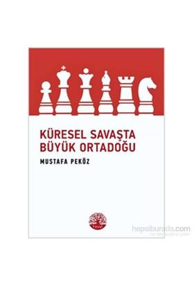 Küresel Savaşta Büyük Ortadoğu-Mustafa Peköz