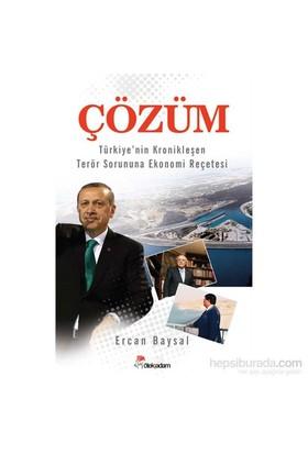 Çözüm / Türkiye'Nin Kronikleşen Terör Sorununa Ekonomi Reçetesi-Ercan Baysal