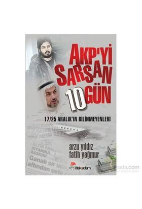 Akp'Yi Sarsan 10 Gün-Fatih Yağmur