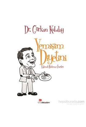 Yemişim Diyetini / Eğlenceli Beslenme Önerileri-Gürkan Kubilay