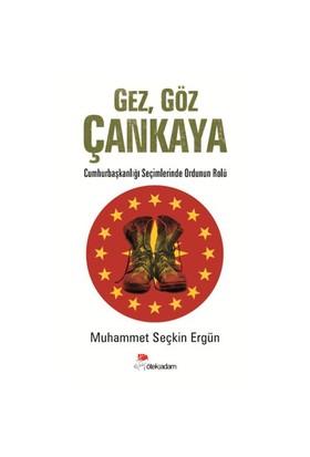 Gez, Göz Çankaya (Cumhurbaşkanlığı Seçimlerinde Ordunun Rolü)