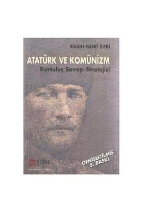 Atatürk Ve Komünizm-Rasih Nuri İleri