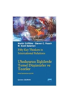 Uluslararası İlişkilerde Temel Düşünürler ve Teoriler - Martin Griffith