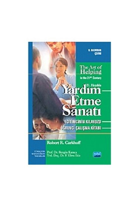 Yardım Etme Sanatı / The Art of Helping in the 21st Century - Robert R. Carkhuff