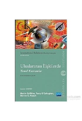 Uluslararası İlişkilerde Temel Kavramlar - International Relations The Key Concepts-Terry O'Callaghan