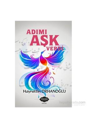 Adımı Aşk Verdi-Hayrettin Orhanoğlu