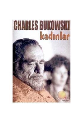 Kadınlar - Charles Bukowski