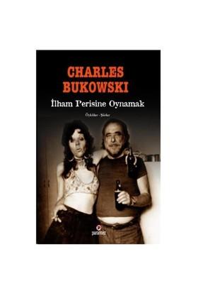 İlham Perisine Oynamak-Charles Bukowski
