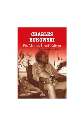 Pis Moruk İtiraf Ediyor-Charles Bukowski