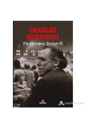 Pis Moruğun Notları 2 - Charles Bukowski