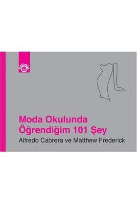 Moda Okulunda Öğrendiğim 101 Şey - Matthew Frederick