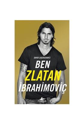Ben Zlatan İbrahimoviç - David Lagercrantz