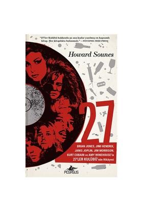 27: Brian Jones, Jimi Hendrix Janis Joplin, Jim Morrison, Kurt Cobain Ve Amy Winehouse'La 27'Ler Kulübü'Nün Hikayesi-Howard Sounes