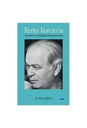 Kerim Korcan'ın Eserleri ve Edebiyatımızdaki Yeri - Ertan Erol