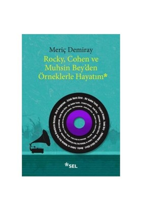 Rocky Cohen Ve Muhsin Beyden Örneklerle Hayatım-Meriç Demiray