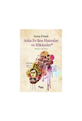 Arka Evden Hatıralar Ve Hikayeler-Anne Frank