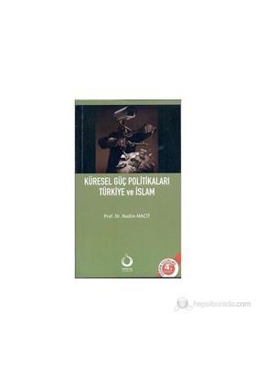 Küresel Güç Politikaları Türkiye Ve İslam-Nadim Macit