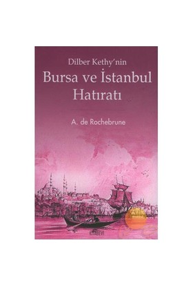 Dilber Kethy'nin Bursa Ve İstanbul Hatıratı