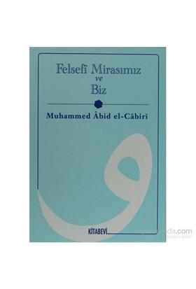 Felsefi Mirasımız Ve Biz-Muhammed Abid El-Cabiri