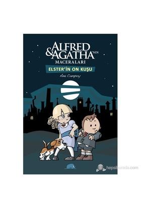 Alfred Ve Agatha'Nın Maceraları 1 - Elster'İn On Kuşu-Ana Campoy