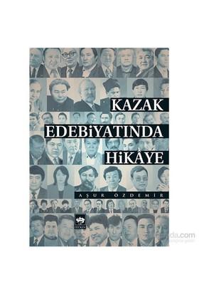 Kazak Edebiyatında Hikaye-Aşur Özdemir
