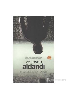 Ve İnsan Aldandı-Mustafa Sabri Beşer