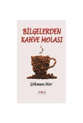 Bilgelerden Kahve Molası-Gökmen Mor