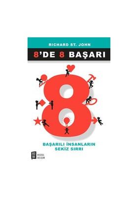 8'De 8 Başarı (Başarılı İnsanların Sekiz Sırrı) - Richard St. John