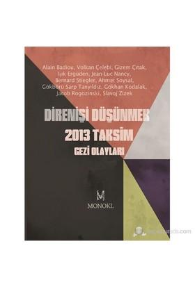 Direnişi Düşünmek - 2013 Taksim Gezi Olayları