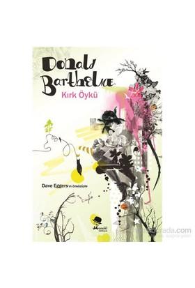 Kırk Öykü-Donald Barthelme
