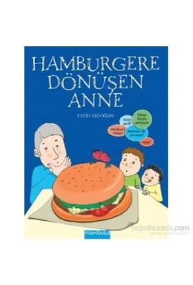 Hamburgere Dönüşen Anne-Fatih Erdoğan