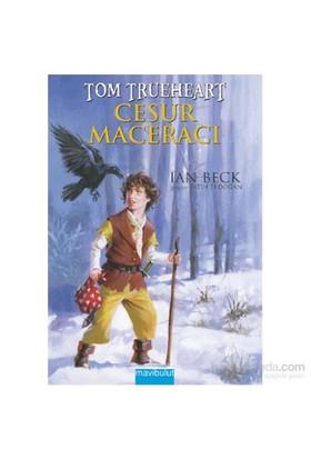 Cesur Maceracı Tom Trueheart-Ian Beck