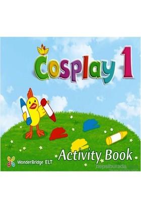 Cosplay 1 Activity Book (Okul Öncesi İngilizce)-Michael Richard Baylis