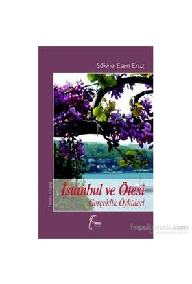 İstanbul Ve Ötesi - Gerçeklik Öyküleri