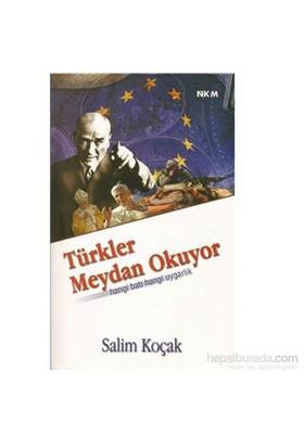 Türkler Meydan Okuyor-Selim Koçak