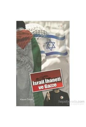 İsrail İhaneti Ve Gazze-Kazım Öztürk
