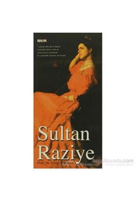 Sultan Raziye-Erkan Türkmen