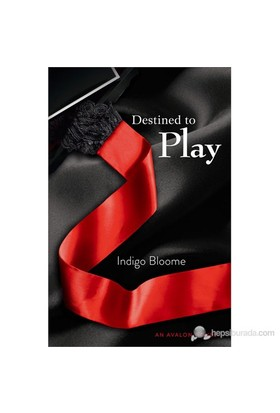 Destined To Play-Indigo Bloome