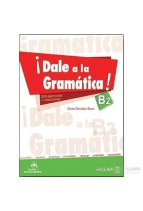 Dale A La Gramática! B2 Libro+Audio Descargable-Carlos Gonzalez Seara