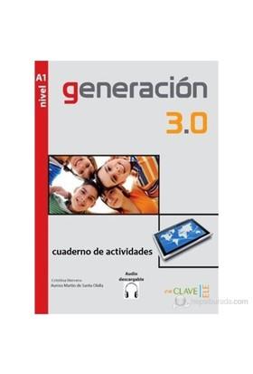 Generación 3.0 A1 Cuaderno De Actividades (Çalışma Kitabı) İspanyolca Temel Seviye-Kolektif