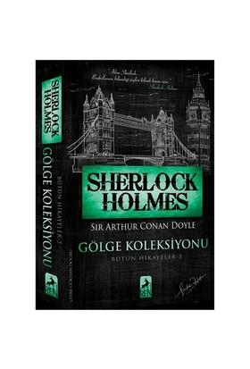 Sherlock Holmes: Gölge Koleksiyonu - Sir Arthur Conan Doyle