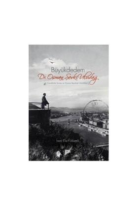 Büyükdedem - Çanakkale Savaşı ve Viyana Seyahati Günlükleri